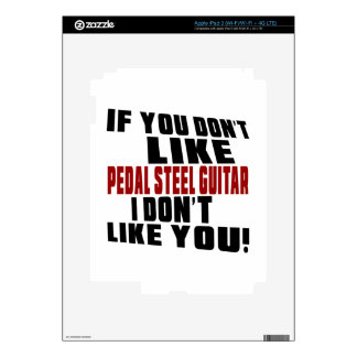 PEDAL STEEL GUITAR DON'T LIKE DESIGNS SKINS FOR iPad 3