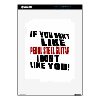 PEDAL STEEL GUITAR DON'T LIKE DESIGNS SKINS FOR THE iPad 2