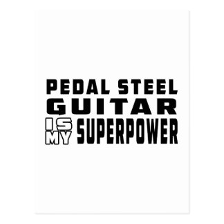 Pedal Steel Guitar Is My Superpower Postcard