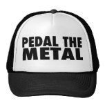 PEDAL THE METAL Hat