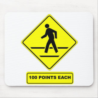 Pedestrian Crossing:  100 Points Each! Mouse Pad