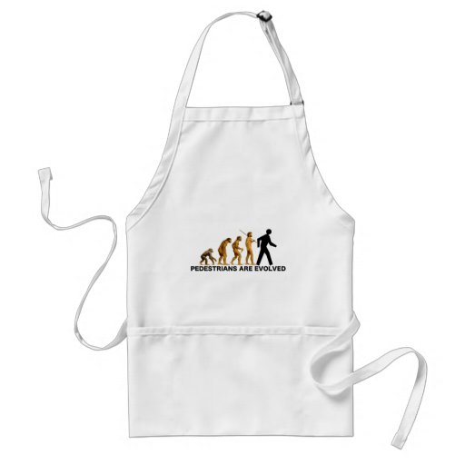 Pedestrians Are Evolved Aprons