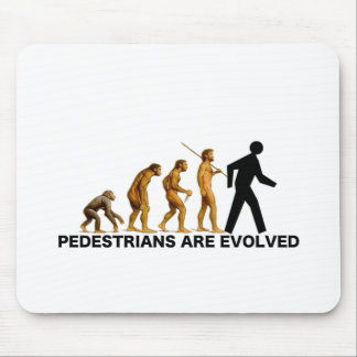 Pedestrians Are Evolved Mouse Pad