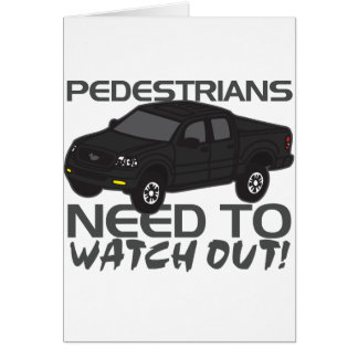 Pedestrians Need To Watch Out New Drivers Card