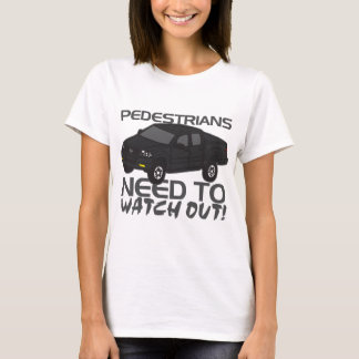 Pedestrians Need To Watch Out New Drivers T-Shirt