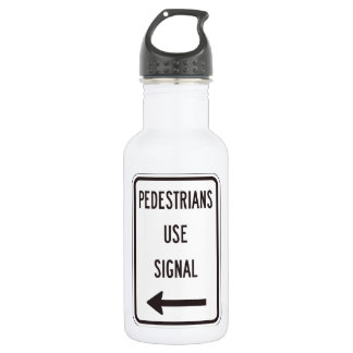 Pedestrians Use Signal Road Sign Water Bottle