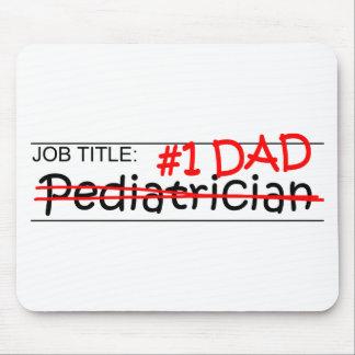 Pediatra del papá del trabajo alfombrilla de raton