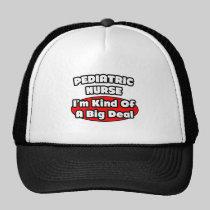 Pediatric Nurse...Big Deal Mesh Hat