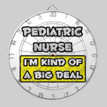 Pediatric Nurse .. I'm Kind of a Big Deal Dartboards