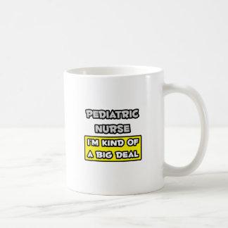 Pediatric Nurse .. I'm Kind of a Big Deal Classic White Coffee Mug