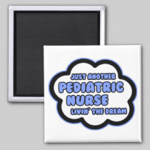 Pediatric Nurse .. Livin' The Dream 2 Inch Square Magnet