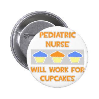 Pediatric Nurse ... Will Work For Cupcakes Pins