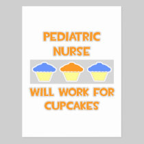 Pediatric Nurse ... Will Work For Cupcakes Postcard