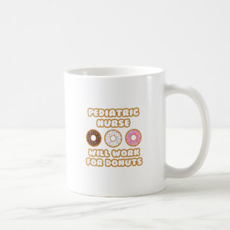Pediatric Nurse .. Will Work For Donuts Classic White Coffee Mug