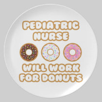 Pediatric Nurse .. Will Work For Donuts Plates