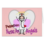 Pediatric Nurses are Angels Card
