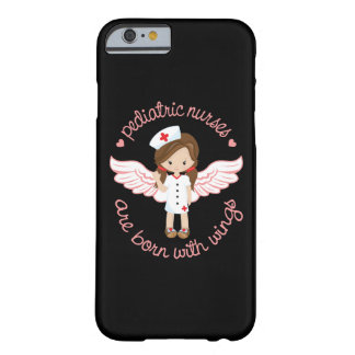 Pediatric Nurses Are Born With Wings Barely There iPhone 6 Case