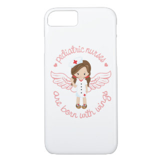Pediatric Nurses Are Born With Wings iPhone 8/7 Case