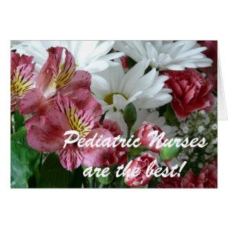 Pediatric Nurses are the best!-Pretty Flowers Cards