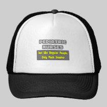 Pediatric Nurses...Smarter Hat