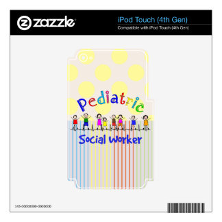 Pediatric Social Worker Gifts Skins For iPod Touch 4G