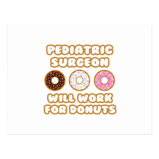 Pediatric Surgeon .. Will Work For Donuts Postcard