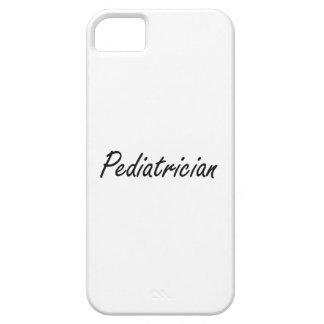 Pediatrician Artistic Job Design iPhone 5 Case