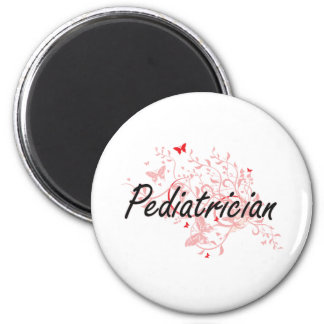 Pediatrician Artistic Job Design with Butterflies 2 Inch Round Magnet