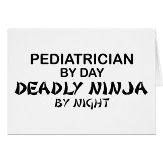 Pediatrician Deadly Ninja by Night Card