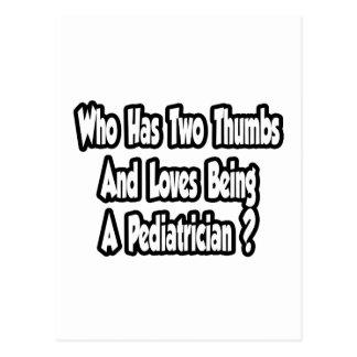 Pediatrician Joke...Two Thumbs Postcard