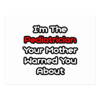 Pediatrician...Mother Warned You About Postcard