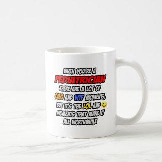 Pediatrician .. OMG WTF LOL Coffee Mug