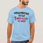 Pediatrician Zombie Joke T-Shirt