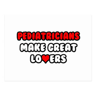 Pediatricians Make Great Lovers Postcards