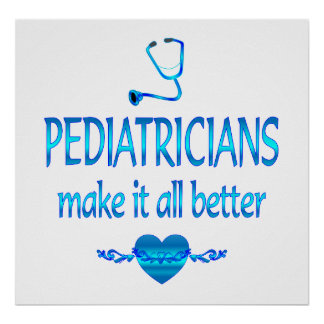 Pediatricians Make it Better Poster