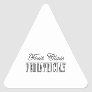 Pediatricians Pediatrics First Class Pediatrician Triangle Sticker