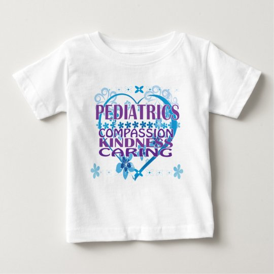 Pediatrics- Compassion, Kindness & Caring Gifts! Baby T-Shirt