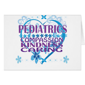 Pediatrics- Compassion, Kindness & Caring Gifts! Greeting Card