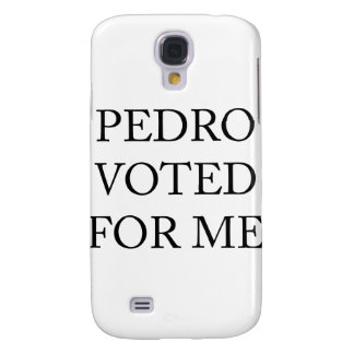 Pedro Voted For Me Samsung Galaxy S4 Cases
