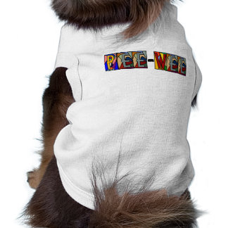 PEE-WEE PERSONALIZED BIG LETTER PET-WARE FOR DOGS T-Shirt