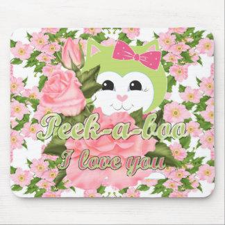 Peek-a-boo I love you Mouse Pad