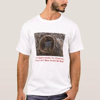 Peek A Boo Squirrel, I Ain't Gettin' Nuttin' Fo... T-Shirt