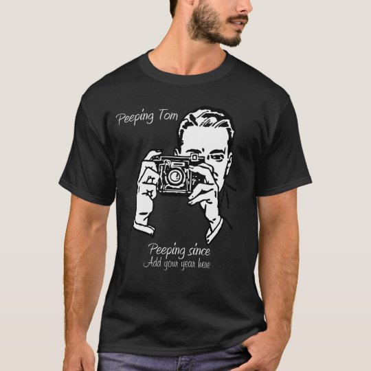 peeping tom, Add your year here T-Shirt