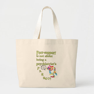 Peer-support is not  a psychiatrist's parrot tote bag