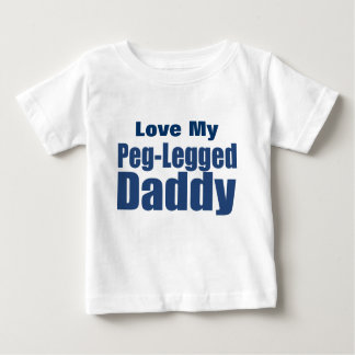 Peg-Legged Daddy Baby T-Shirt