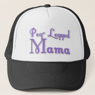 Peg-Legged Mama Trucker Hat