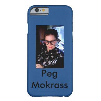 Peg Mokrass i-phone 6 phone case
