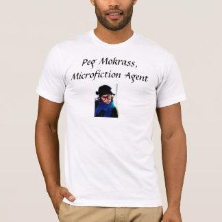 Peg Mokrass: Microfiction Agent T-Shirt