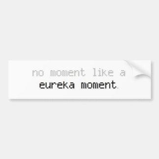 Pegatina de Bumber del momento de Eureka Pegatina Para Auto