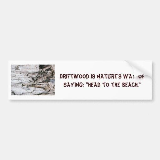 Pegatina para el parachoques con driftwood y decir etiqueta de parachoque